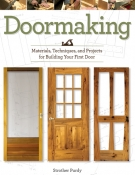 Doormaking: Materials, Techniques and Projects for Building Your First Door