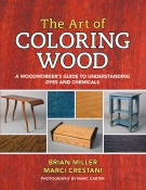The Art of Coloring Wood: A Woodworker's Guide to Understanding Dyes and Chemica